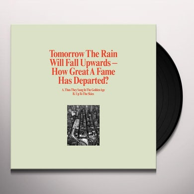Tomorrow The Rain Will Fall Upwards HOW GREAT A FAME HAS DEPARTED Vinyl Record