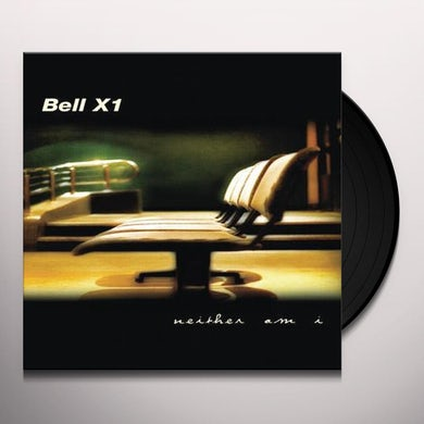 Bell X1 NEITHER AM I Vinyl Record