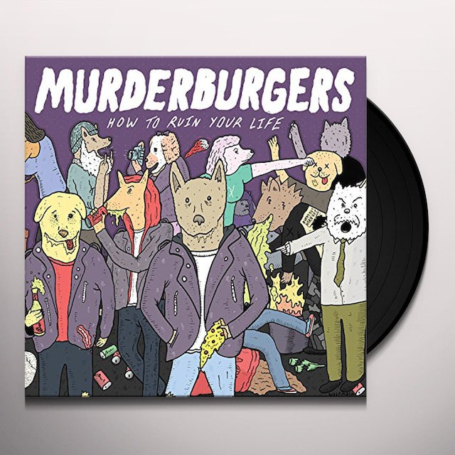 Murderburgers HOW TO RUIN YOUR LIFE Vinyl Record