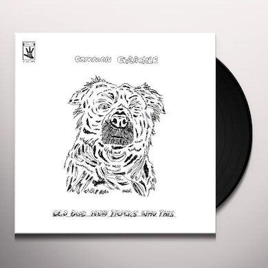 Common Grackle Old Dog New Tricks Who This Vinyl Record