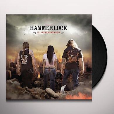 Hammerlock LET THE BAD TIMES ROLL Vinyl Record