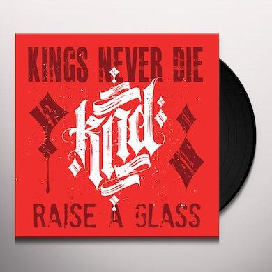 Kings Never Die RAISE A GLASS Vinyl Record