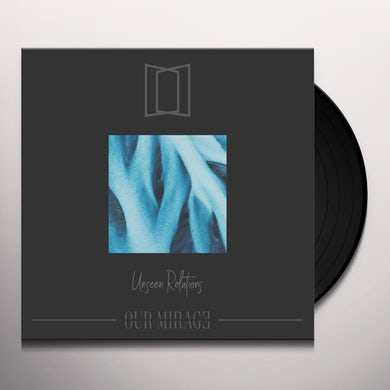 Our Mirage UNSEEN RELATIONS Vinyl Record