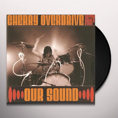 Cherry Overdrive OUR SOUND Vinyl Record