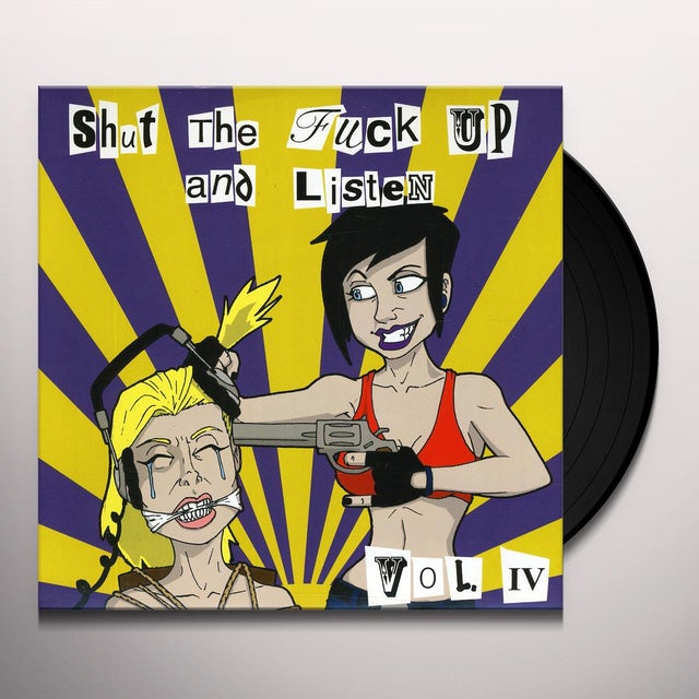 Shut The Fuck Up & Listen Iv / Various Vinyl Record