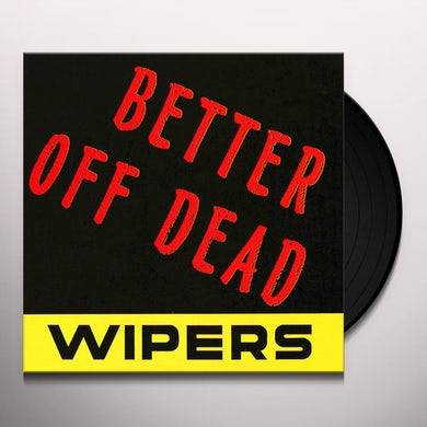Wipers BETTER OFF DEAD Vinyl Record