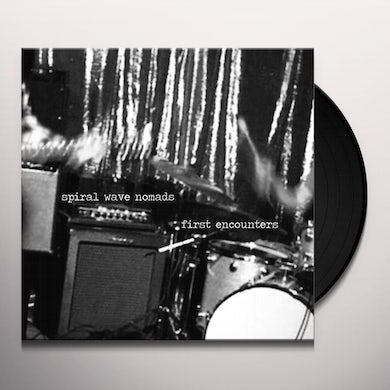 Spiral Wave Nomads FIRST ENCOUNTERS Vinyl Record
