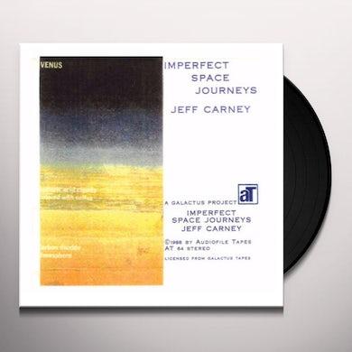 Jeff Carney IMPERFECT SPACE JOURNEYS Vinyl Record