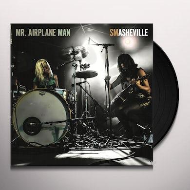 Mr Airplane Man SMASHVILLE Vinyl Record