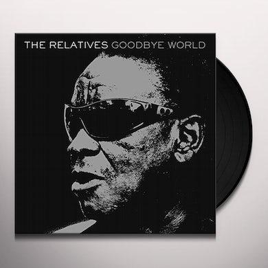 The Relatives GOODBYE WORLD Vinyl Record
