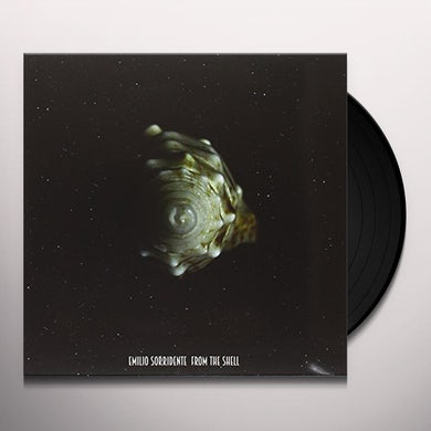 Emilio Sorridente FROM THE SHELL Vinyl Record