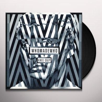 Whomadewho KNEE DEEP Vinyl Record - w/CD