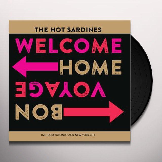 HOT SARDINES WELCOME HOME BON VOYAGE Vinyl Record