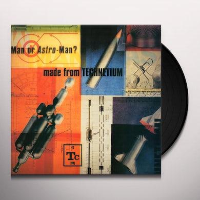 Man Or Astro-Man MADE FROM TECHNETIUM Vinyl Record