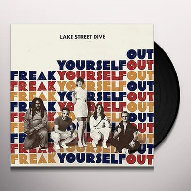 Lake Street Dive FREAK YOURSELF OUT Vinyl Record