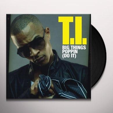 T.I. BIG THINGS POPPIN: DO IT Vinyl Record