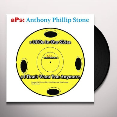 Anthony Phillip Stone UFOS IN OUR SKIES / I DON'T WANT YOU ANYMORE Vinyl Record