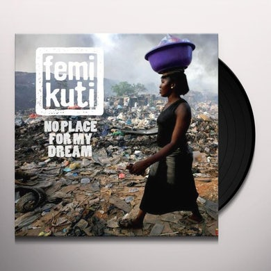 Femi Kuti NO PLACE FOR MY DREAM Vinyl Record