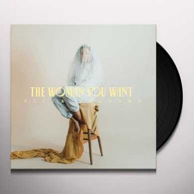 Eliza Shaddad WOMAN YOU WANT Vinyl Record