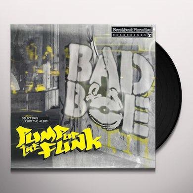 Badboe PUMP UP THE FUNK EP Vinyl Record - UK Release