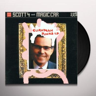 Scott 4 & Magic Car EUROPEAN PUNKS Vinyl Record