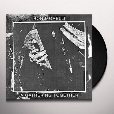 Ron Morelli GATHERING TOGETHER Vinyl Record