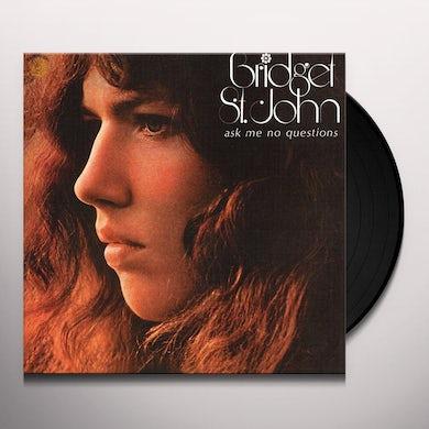 Bridget St John ASK ME NO QUESTIONS Vinyl Record