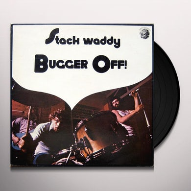 Stack Waddy BUGGER OFF Vinyl Record