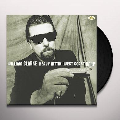 William Clarke HEAVY HITTIN' WEST COAST HARP Vinyl Record