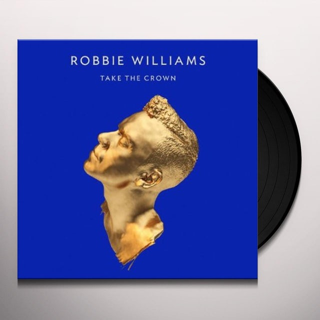 Robbie Williams TAKE THE CROWN Vinyl Record - Deluxe Edition