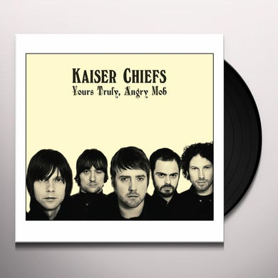 Kaiser Chiefs YOURS TRULY ANGRY MOB Vinyl Record