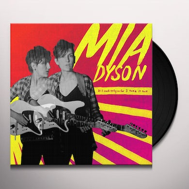 Mia Dyson IF I SAID ONLY SO FAR I TAKE IT BACK Vinyl Record