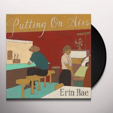 Erin Rae PUTTING ON AIRS Vinyl Record