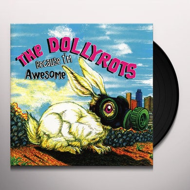 Dollyrots BECAUSE I'M AWESOME Vinyl Record