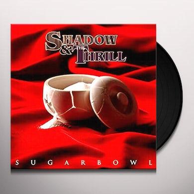 Shadow & The Thrill SUGARBOWL Vinyl Record