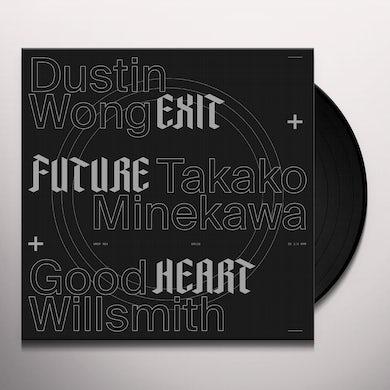 Dustin Wong / Takako Minekawa / Good Willsmith EXIT FUTURE HEART Vinyl Record