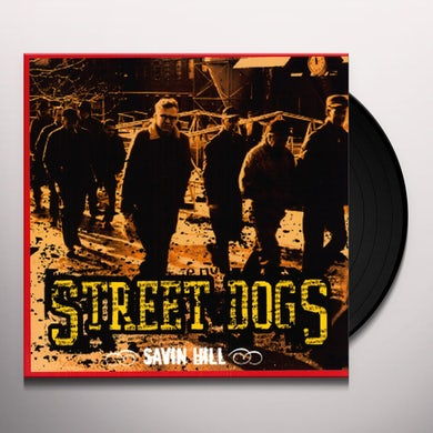 Street Dogs SAVIN HILL Vinyl Record