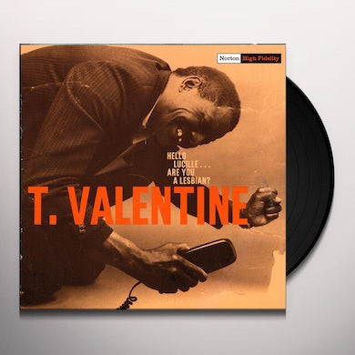 T Valentine HELLO LUCILLE ARE YOU A LESBIAN Vinyl Record