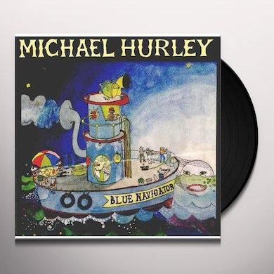 Michael Hurley BLUE NAVIGATOR Vinyl Record
