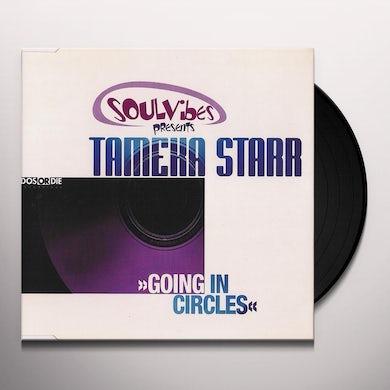 Tameka Starr GOING IN CIRCLE Vinyl Record
