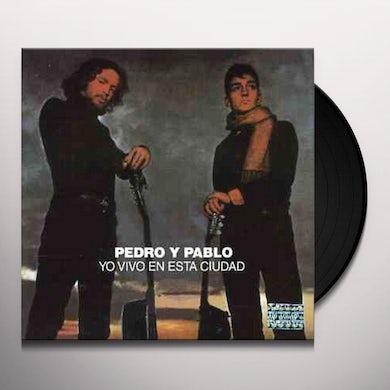 Pedro y Pablo YO VIVO EN ESTA CIUDAD Vinyl Record