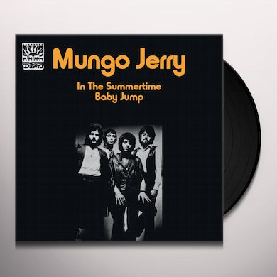 Mungo Jerry IN THE SUMMERTIME / BABY JUMP Vinyl Record