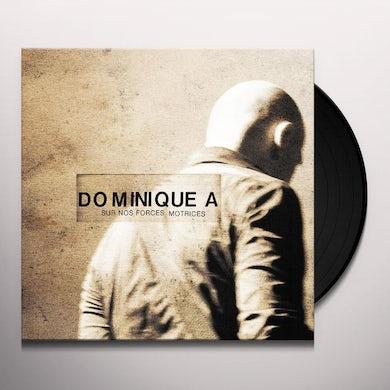 Dominique A SUR NOS FORCES MOTRICES Vinyl Record