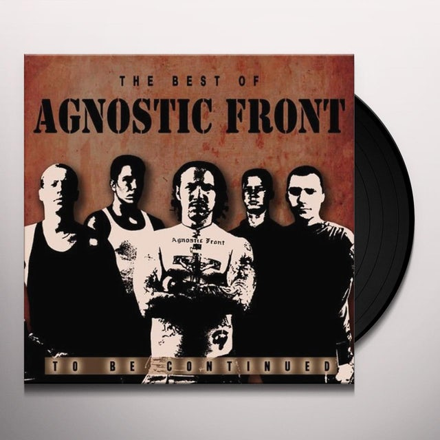 Agnostic Front BEST OF / TO BE CONTINUED Vinyl Record