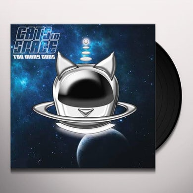 CATS IN SPACE TOO MANY GODS: INFINITY EDITION Vinyl Record