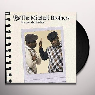 Mitchell Brothers (Ft Streets) EXCUSE MY BROTHER Vinyl Record
