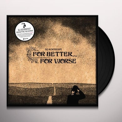 Dj Scientist FOR BETTER FOR WORSE Vinyl Record - UK Release