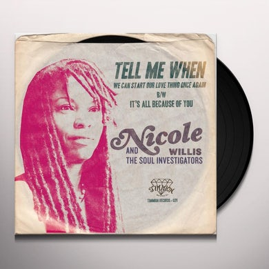 Nicole Willis & The Soul Investigators TELL ME WHEN (WE CAN START OUR LOVE THING ONCE AGA Vinyl Record