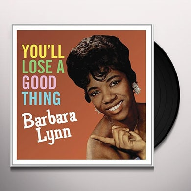 YOU'LL LOOSE A GOOD THING Vinyl Record