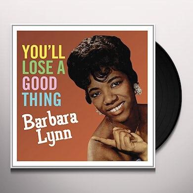 Barbara Lynn YOU'LL LOOSE A GOOD THING Vinyl Record